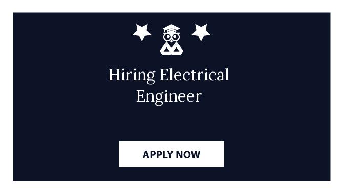 Hiring Electrical Engineer