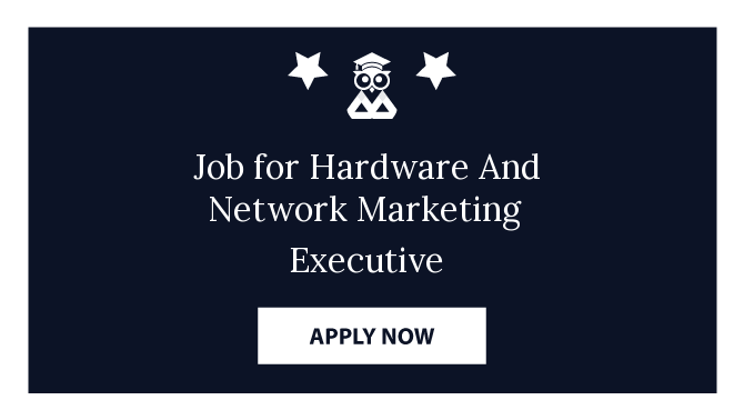 Job for Hardware And Network Marketing Executive