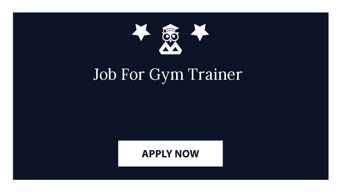 Job For Gym Trainer
