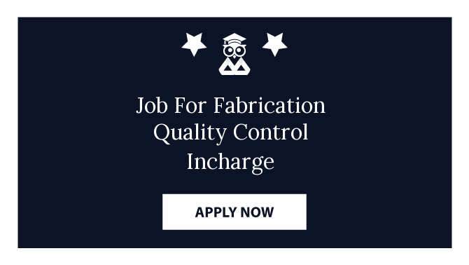 Job For Fabrication Quality Control Incharge