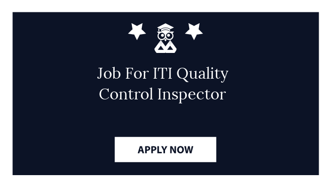 Job For ITI Quality Control Inspector
