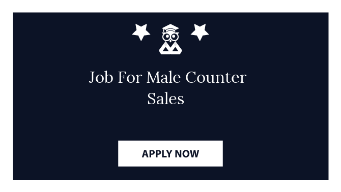 Job For Male Counter Sales