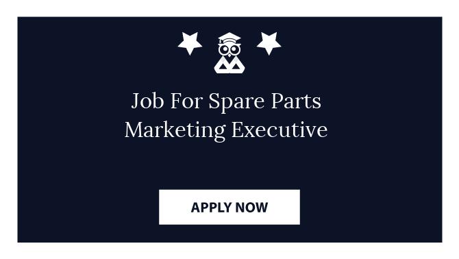 Job For Spare Parts Marketing Executive