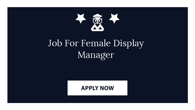 Job For Female Display Manager