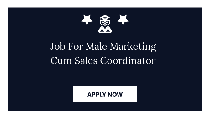 Job For Male Marketing Cum Sales Coordinator
