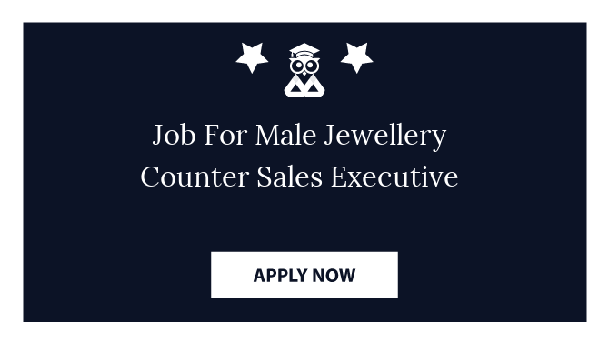 Job For Male Jewellery Counter Sales Executive