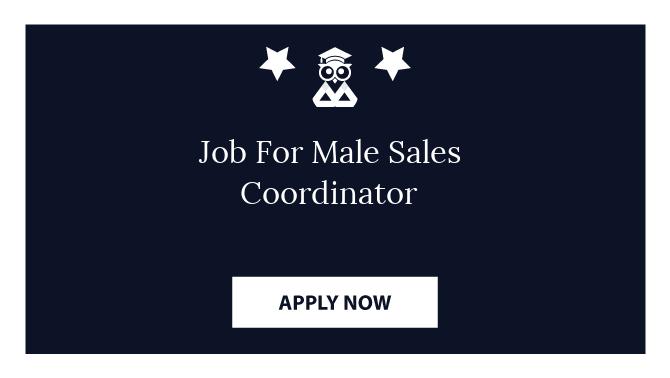 Job For Male Sales Coordinator