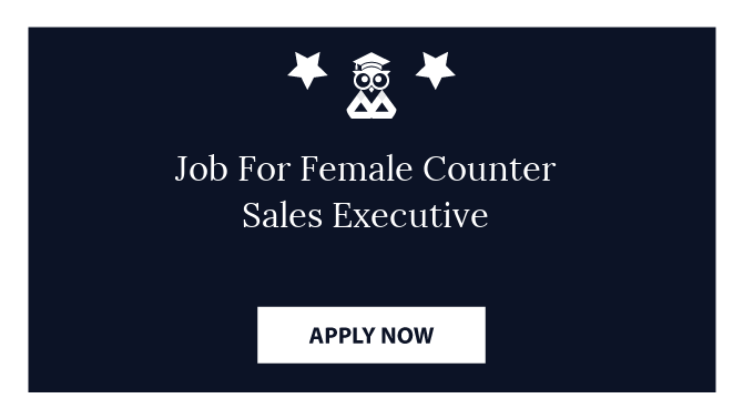 Job For Female Counter Sales Executive