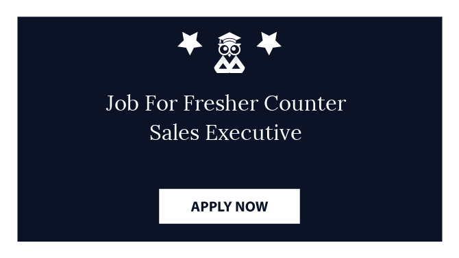 Job For Fresher Counter Sales Executive