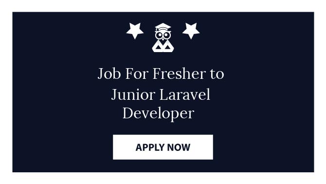 Job For Fresher to Junior Laravel Developer