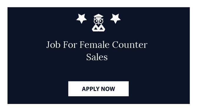 Job For Female Counter Sales
