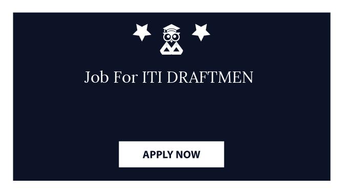Job For ITI DRAFTMEN