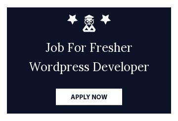 Job For Fresher Wordpress Developer