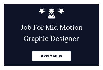 Job For Mid Motion Graphic Designer